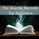 A Beginner's Guide to the Akashic Records: Accessing Intuitive Guidance