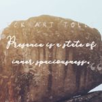 What Is Presence? Eckhart Tolle on Being in the Present Moment