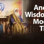 Ancient Wisdom in Modern Times: Interview with Deepak Chopra and Sadhguru