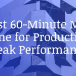 The Best 60-Minute Morning Routine for Productivity & Peak Performance
