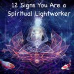 12 Signs You Are a Spiritual Lightworker: How To Know For Sure