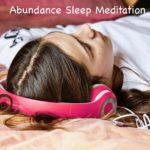 Listen To These Affirmations and Abundance Meditation While You Sleep