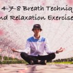The 4-7-8 Breath Technique: Relaxation Exercise for Stress and Anxiety
