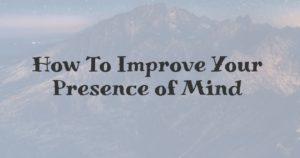 increase_presence_of_mind