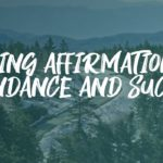 Powerful Morning Affirmations for Abundance and Success