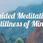Guided Meditation for Stillness of Mind
