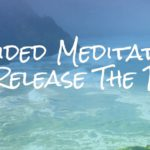 Guided Meditation to Let Go of The Past