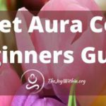How To Interpret Aura Colors: A Beginners Guide