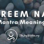 Om Hreem Namah Mantra Meaning