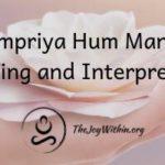 Sampriya Hum Mantra Meaning and Interpretation