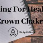 Journaling To Heal The Crown Chakra
