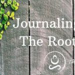 Journaling To Heal The Root Chakra