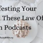 Begin Manifesting Your Dreams With These Law Of Attraction Podcasts
