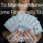 How To Manifest Money and Become Financially Stable
