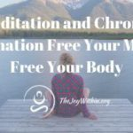 Meditation and Chronic Inflammation Free Your Mind and Free Your Body