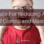 Meditate For Reducing Anger: Self Control and Mastery