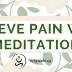 Relieve Pain Through Meditation