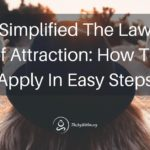 Simplified The Law of Attraction: How To Apply In Easy Steps