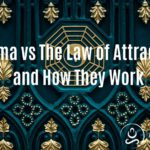 Karma vs The Law of Attraction and How They Work