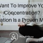 Want To Improve Your Concentration? Meditation Is a Proven Method