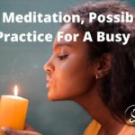 Beeja Meditation, Possibly The Key Practice For A Busy Mind