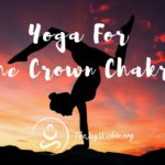 Yoga To Balance Your Crown Chakra Bija Mantra and Asanas