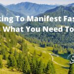 Looking To Manifest Faster? Here's What You Need To Know