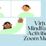 Virtual Mindfulness Activities for Zoom Meetings