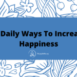 5 Daily Ways To Manifest Happiness