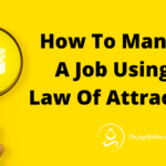 How To Manifest A Job Using The Law Of Attraction