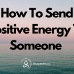 How To Send Positive Energy To Someone