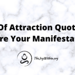 Law Of Attraction Quotes To Inspire Your Manifestations
