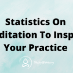 Statistics On Meditation To Inspire Your Practice