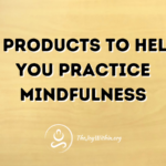 5 Products To Help You Practice Mindfulness
