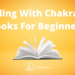 Healing With Chakras: 3 Books For Beginners
