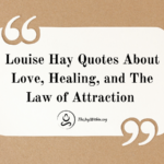 Louise Hay Quotes About Love, Healing, And The Law Of Attraction